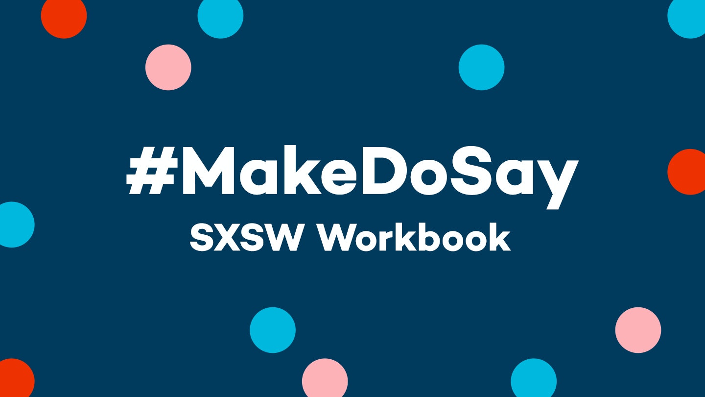 Make Do Say Sxsw Hero